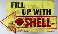 FILL UP WITH SHELL 730X430 ALL WEATHER, DIE CUT METAL SIGN AGED LOOK