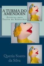 A Turma Do Amendoin : Estórias para Teatro de Fantoches by Quezia da Silva...