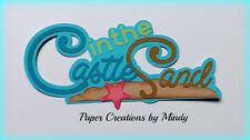 CRAFTECAFE MINDY SAND CASTLE BEACH DIE CUT premade paper piecing TITLE scrapbook