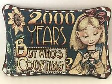 Vintage Mary Engelbreit Tapestry Pillow 2000 Years - But Who's Counting