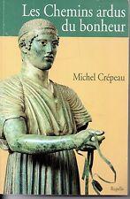 LES CHEMINS ARDUS DU BONHEUR   MICHEL CREPEAU   2000