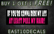 Ride my ass pull my hair car decal sticker windshield banner girly funny prank