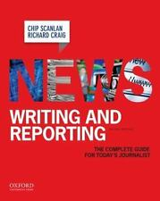 News Writing and Reporting : The Complete Guide for Today's Journalist by Chip S