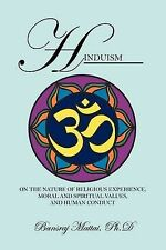 Hinduism: On the Nature of Religious Experience, Moral and Spiritual Values, an