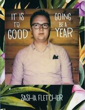 IT IS GOING TO BE A GOOD YEAR - FLETCHER, SASHA - NEW PAPERBACK BOOK