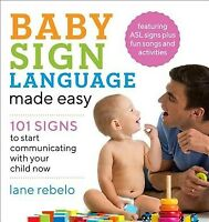 Baby Sign Language made easy : 101 Signs to Start Communicating with Your Chi...