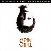 1 CENT CD Danny Wilde & the Rembrandts - Spin This!