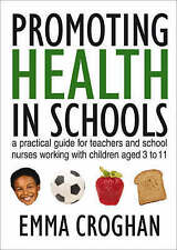 Promoting Health in Schools: A Practical Guide for Teachers & School-ExLibrary