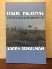 Israel/Palestine and the Queer International by Sarah Schulman (2012, Paperback)