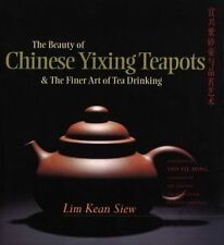 USED (VG) The Beauty of Chinese Yixing Teapots & the Finer Arts of Tea Drinking