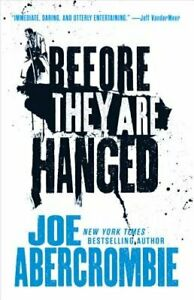 Before They Are Hanged by Joe Abercrombie: Used