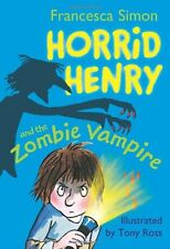 Horrid Henry and the Zombie Vampire: Book 20,Francesca Simon, Tony Ross