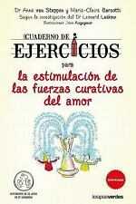 Cuaderno de Ejercicios para la Estimulacion de Las Fuerzas Curativas Del Amor...