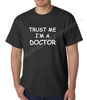 Trust Me I'm A Doctor T Shirt Medical Tee Funny T-shirt Graduation Gift S-XXXL