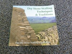 Dry Stone Walling Techniques and Traditions by Dry Stone Walling Association...