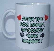 Dopo il cane di miele, ovviamente stai numero uno stampato TAZZA REGALO IDEALE / REGALO