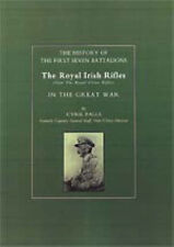 History of the First Seven Battalions: The Royal Irish Rifles (now the Royal...