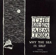 Why the Sea Is Salt by Golden Arm Trio (CD, 2000, Loveletter)