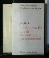 L'ESCLUSIONE ANTICIPATA. Giovanni Senzani. Jaca book.