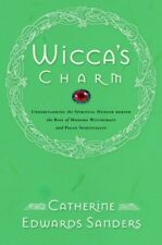 Wicca's Charm: Understanding the Spiritual Hunger Behind the Rise of Mod .. NEW