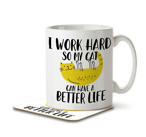 I Work Hard So My Cat Can Have a Better Life - Mug and Coaster by Inky Penguin