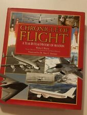 Chronicle of Flight : A Year-by-Year History of Aviation by Walter J. Boyne (20…