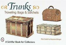 Trunks, Traveling Bags, and Satchels (Schiffer Book for Collectors), Ettinger, R