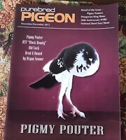 2011 Purebred Pigeon Glossy Magazine Nov/Dec 74 Pg Pigmy Pouters Short Face