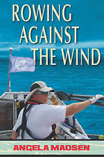 New, Rowing Against the Wind, Madsen, Angela, Book