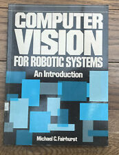Computer Vision for Robotic Systems Book Michael C. Fairhurst