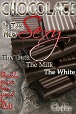 Chocolate Is The New Sexy (Ebook)