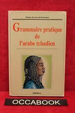 Grammaire pratique de l'arabe tchadien - Patrice Jullien de Pommerol - occasion