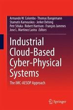 Industrial Cloud-Based Cyber-Physical Systems : The IMC-AESOP Approach (2014,...