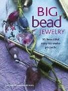 Big Bead Jewelry: 35 Beautiful, Easy-to-Make Proje