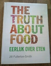 The Truth About Food Jill Fullerton Smith