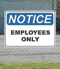 "NOTICE Employees Only - OSHA Safety SIGN 10"" x 14"""