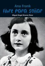 Libre para soñar: Ana Frank (Biografía joven) (Spanish Edition), Álvarez Pérez,