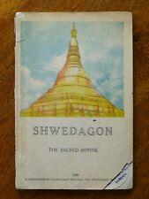 Shwedagon: The Sacred Shrine - U Aung Than (Paperback, 1949) Myanmar, RARE