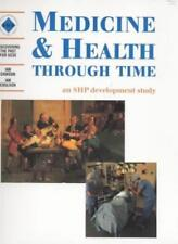 Medicine & Health Through Time: an SHP Development Study,Schools History Projec