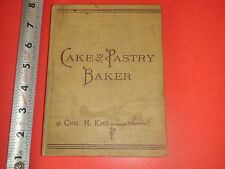 JD579 RARE Vintage 1900 1st Edition Cake & Pastry Baker Recipe Book Chas H. King