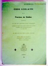 LIVRE DE 1960,CODE SCOLAIRE DE PROVINCE DE QUÉBEC + LA LOI DE L'INSTRUCTION PUB