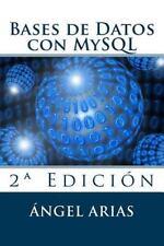 Bases de Datos con MySQL : 2ª Edición by Ángel Arias (2015, Paperback)