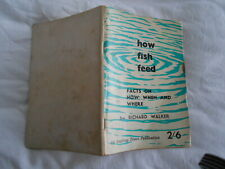 RICHARD WALKER - HOW FISH FEED 2nd edition softcovers