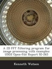 A 2D FFT filtering program for image processing with examples: USGS Open-File Re