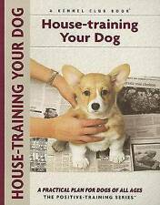 NEW House-Training Your Dog: A Practical Plan For Dogs Of All Ages