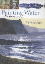 30 Minute Artist: Painting Water in Watercolour by Terry Harrison (2013,...