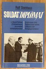 SOLDAT DIPLOMAT Rolf Steinhaus Verlag Koehler 1983
