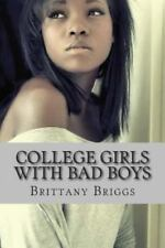 College Girls with Bad Boys : When Love Goes Wrong by Brittany Briggs (2014,...