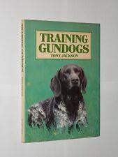 Tony Jackson Training Gundogs. HB/DJ 1st Edition 1983.