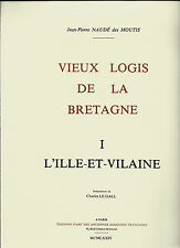 Vieux logis de la Bretagne.I.L'Ille-et-Vilaine .J.P. Naudé des Moutis.Ex N°.